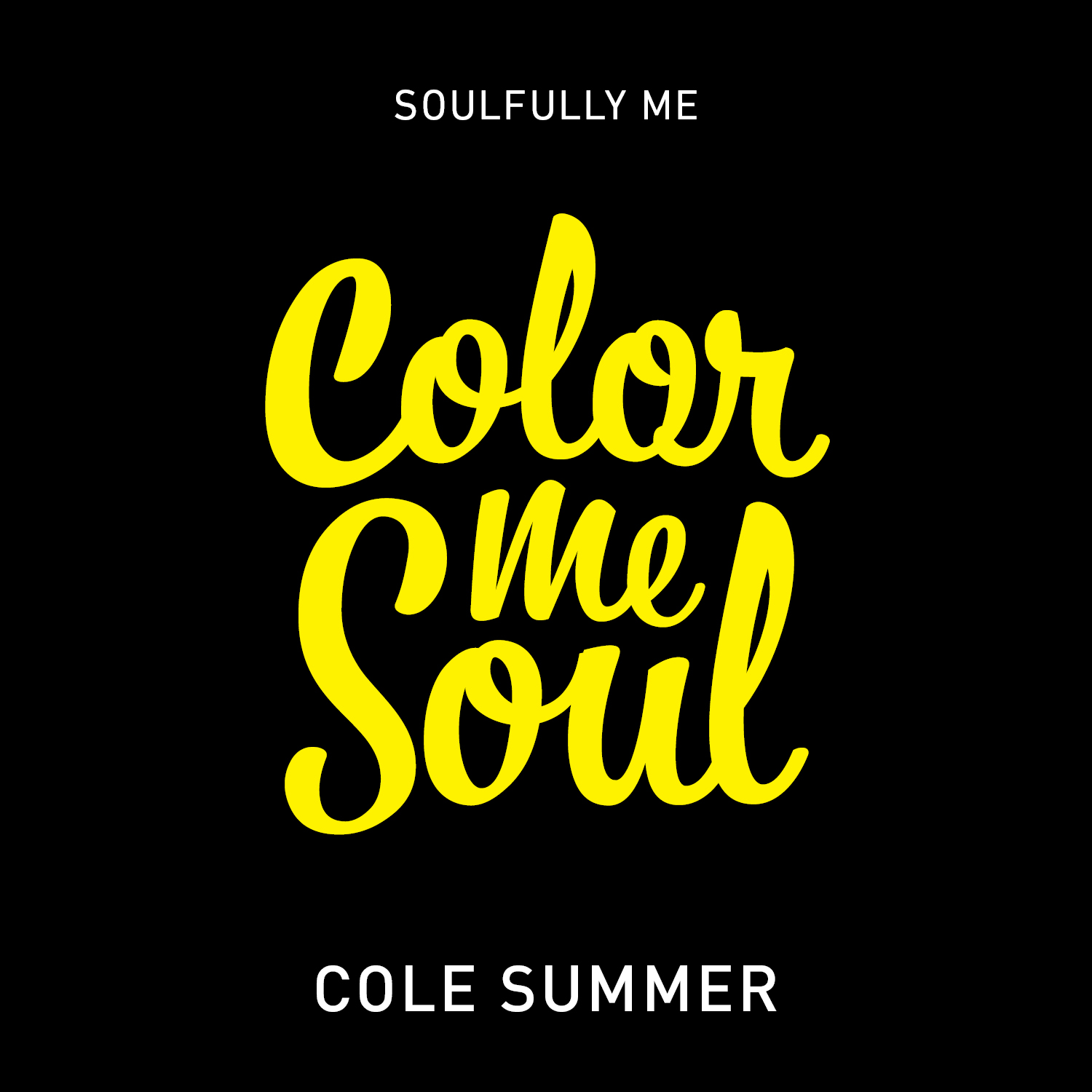 Soulfully, Me - Color Me Soul - Cole Summer