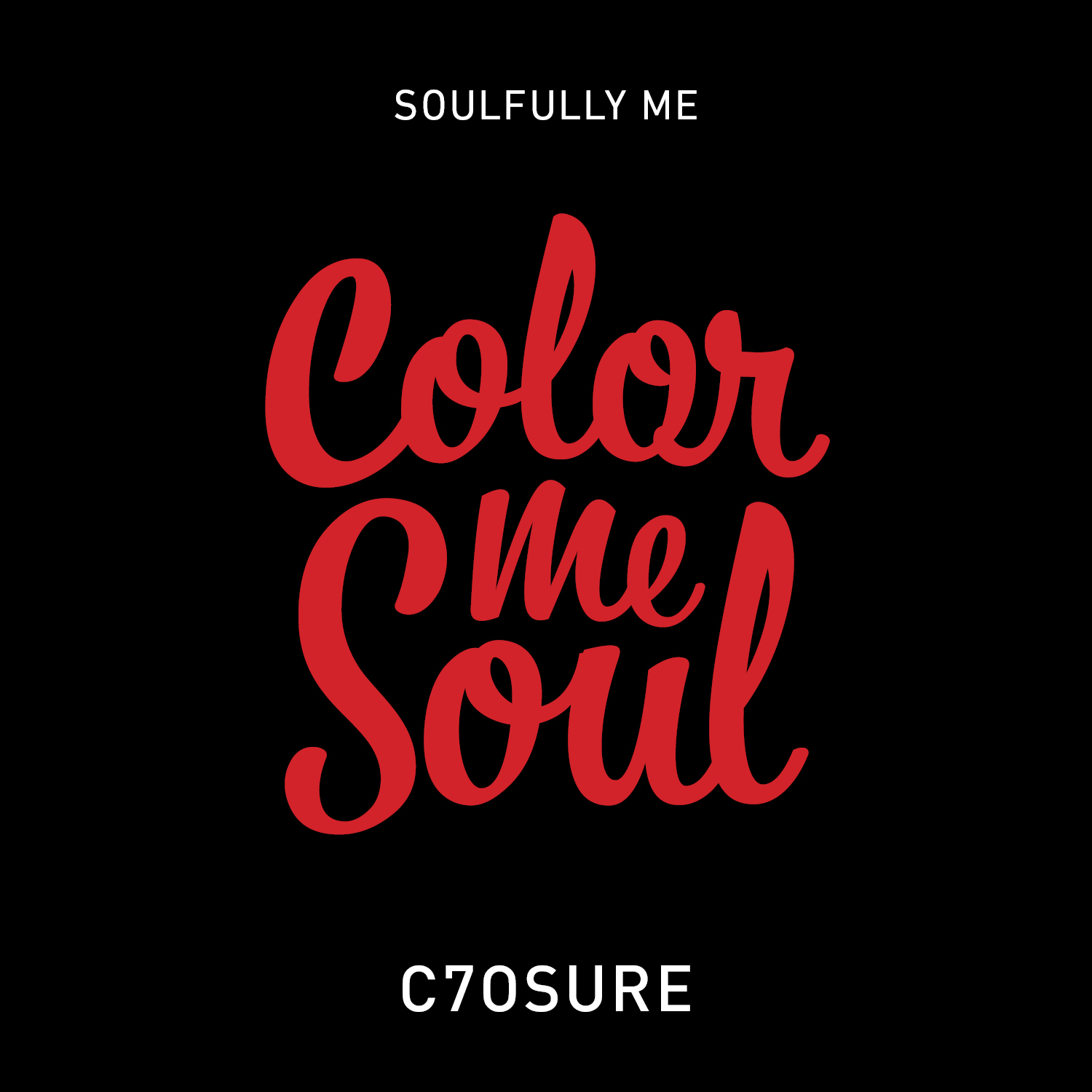Soulfully, Me - Color Me Soul - C7osure
